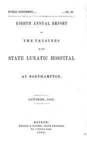 Eighth Annual Report of the Trustees of the State Lunatic Hospital, at Northampton, October, 1863. Public Document no. 26