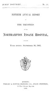 Fiftieth Annual Report of the Trustees of the Northampton Insane Hospital, for the year ending September 30, 1905. Public Document no. 21
