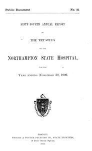 Fifty-fourth Annual Report of the Trustees of the Northampton State Hospital, for the year ending November 30, 1909. Public Document no. 21