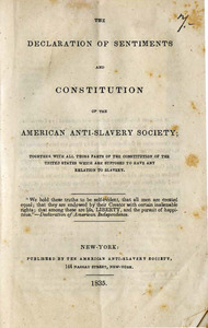 The declaration of sentiments and constitution of the American Anti-Slavery Society