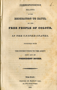 Correspondence relative to the emigration to Hayti, of the free people of colour, in the United States