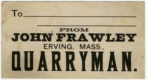 From / John Frawley / Erving, Mass. / Quarryman