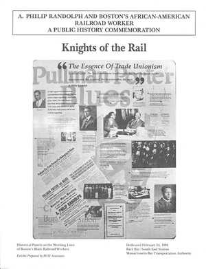 A. Philip Randolph and Boston's African-American Railroad Workers: A Public History Commemoration, Knights of the Rail exhibition information