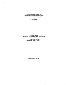 """Freedom House Institute on Schools and Education booklet, """"Boston School Committee: 'Student Desegregation Plan': A Response,"""" 3 February 1975"""