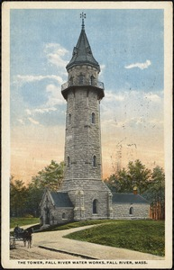 The tower. Fall River Water Works, Fall River, Mass.