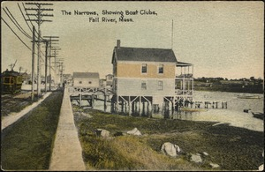 The narrows, showing boat clubs, Fall River, Mass.