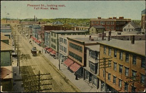 Pleasant St., looking east, Fall River, Mass.