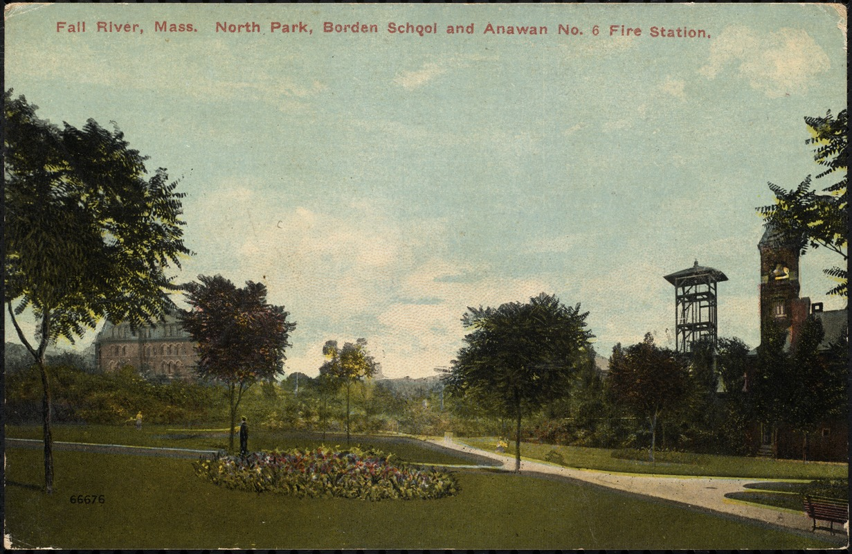 Fall River, Mass. North Park, Borden School and Anawan No. 6 Fire Station