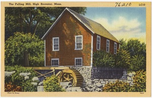 The Fulling Mill, High Brewster, Mass.
