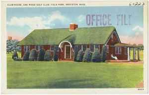 Clubhouse, Oak Ridge Golf Course, Field Park, Brockton, Mass.