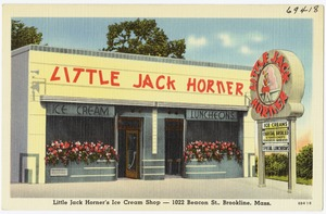 Little Jack Horner's Ice Cream Shop -- 1022 Beacon St., Brookline, Mass.