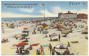 Bathing beach and convention hall, Wildwood by the Sea, N. J.