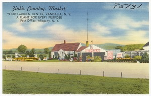 Zink's Country Market, your garden center, Vandalia N. Y., a plant for every purpose, post office, Allegany, N. Y.