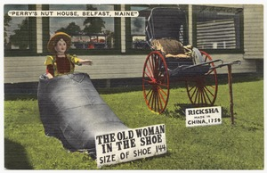 """""""Perry's Nut House, Belfast, Maine"""" -- the old woman in the shoe, size of shoe 144, ricksha made in China, 1759"""