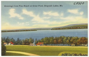 Greetings from Pine Beach on Great Pond, Belgrade Lakes, Me.