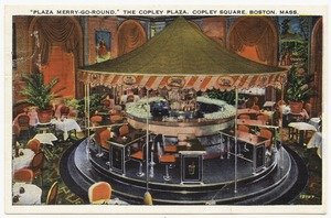 """Plaza Merry-Go-Round,"" The Copley Plaza, Copley Square, Boston, Mass."