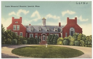 Cable Memorial Hospital, Ipswich, Mass.
