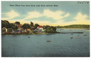 Upper wharf, from Great Neck, Little Neck, Ipswich, Mass.