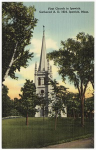 First Church in Ipswich, gathered A. D. 1634, Ipswich, Mass.