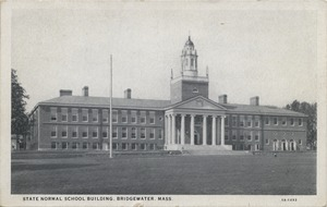 State Normal School Building, Bridgewater, Mass.