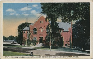 State Normal School - Albert Gardner Boyden Gymnasium, Bridgewater, Mass.