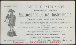 Samuel Thaxter & Son, manufacturers and importers of nautical and optical instruments, charts and nautical books; publishers of Eldridge's charts and coast pilots; agents for U.S. Coast Survey & Hydrographic Office charts & books