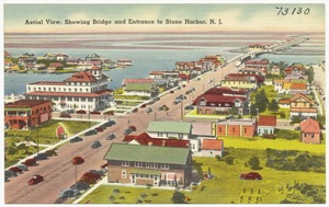 Aerial view, showing bridge and entrance to Stone Harbor, N. J.