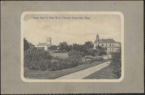 Town Hall & First M. E. Church, Falmouth, Mass.