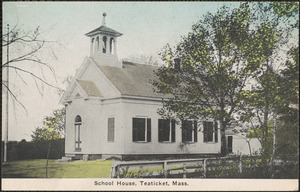 School House, Teaticket, Mass.