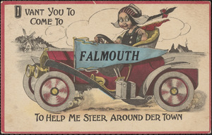 I vant You to come to Falmouth to help me steer around der town