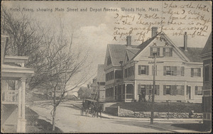 Hotel Avery, showing Main Street and Depot Avenue, Woods Hole, Mass.