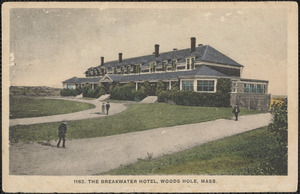 The Breakwater Hotel, Woods Hole, Mass.