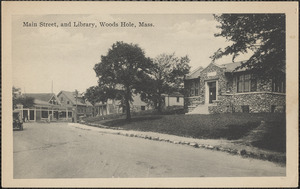 Main Street, and Library, Woods Hole, Mass.