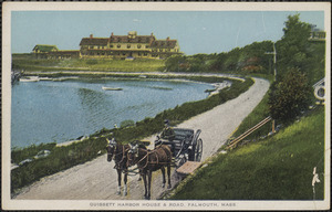 Quissett Harbor House & Road, Falmouth, Mass.