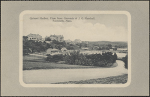 Quisset Harbor. View from Grounds of J. G. Marshall, Falmouth, Mass.