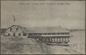 "Casino and ""Cottage Club"" Falmouth Heights, Mass."