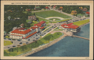 Casino, Terrace Gables Hotel and Baseball Diamond, Falmouth Heights, Mass.