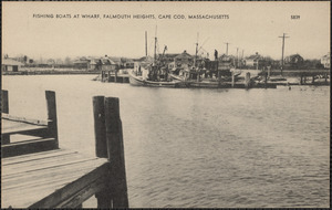 Fishing Boats at Wharf, Falmouth Heights, Cape Cod, Massachusetts