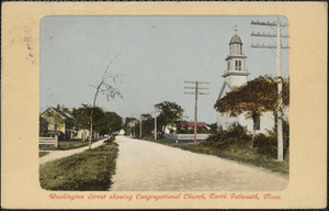 Washington Street showing Congregational Church, North Falmouth, Mass.