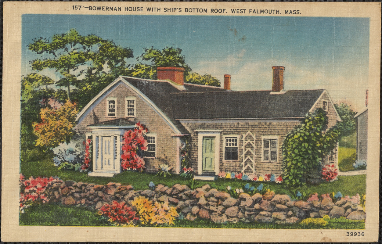 Bowerman House with Ship's Bottom Roof, West Falmouth, Mass.