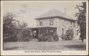 South End House, West Falmouth, Mass.