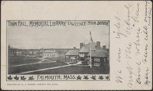 Town Hall, Memorial Library, Lawrence High School Falmouth, Mass.