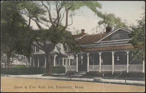 Bank and Elm Arch Inn, Falmouth, Mass.
