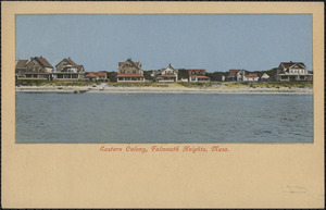 Eastern Colony, Falmouth Heights, Mass.
