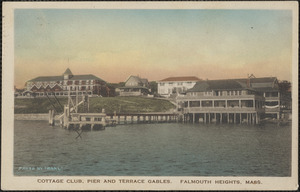 Cottage Club, Pier and Terrace Gables, Falmouth Heights, Mass.