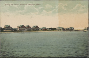Along the Shore, Falmouth Heights, Mass.