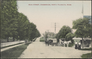 Main Street, Crossroads, North Falmouth, Mass.