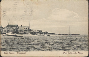 Boat Houses, Chapoquoit, West Falmouth, Mass.