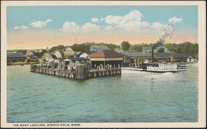 The Boat Landing, Woods Hole, Mass.