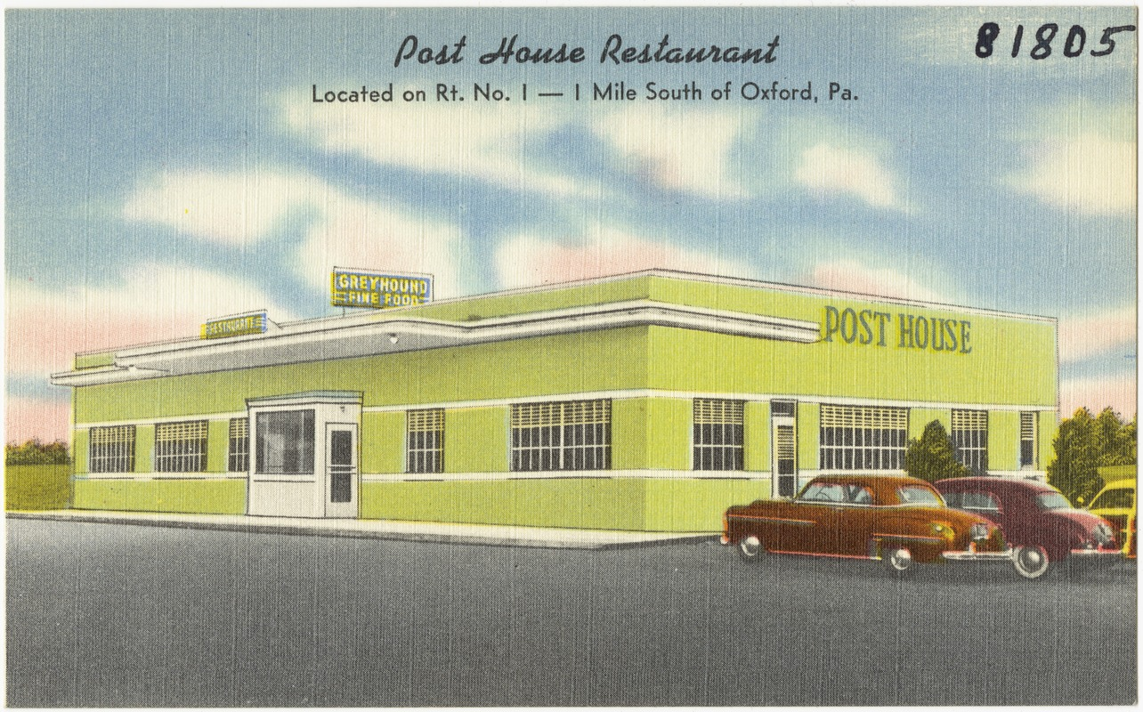 Post House Restaurant, located on Rt. No. 1 -- 1 mile south of Oxford, Pa.